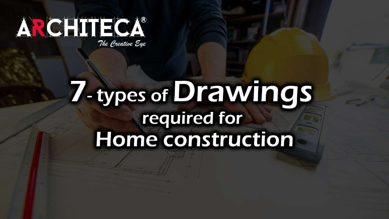 What are the types of drawings required for home construction?