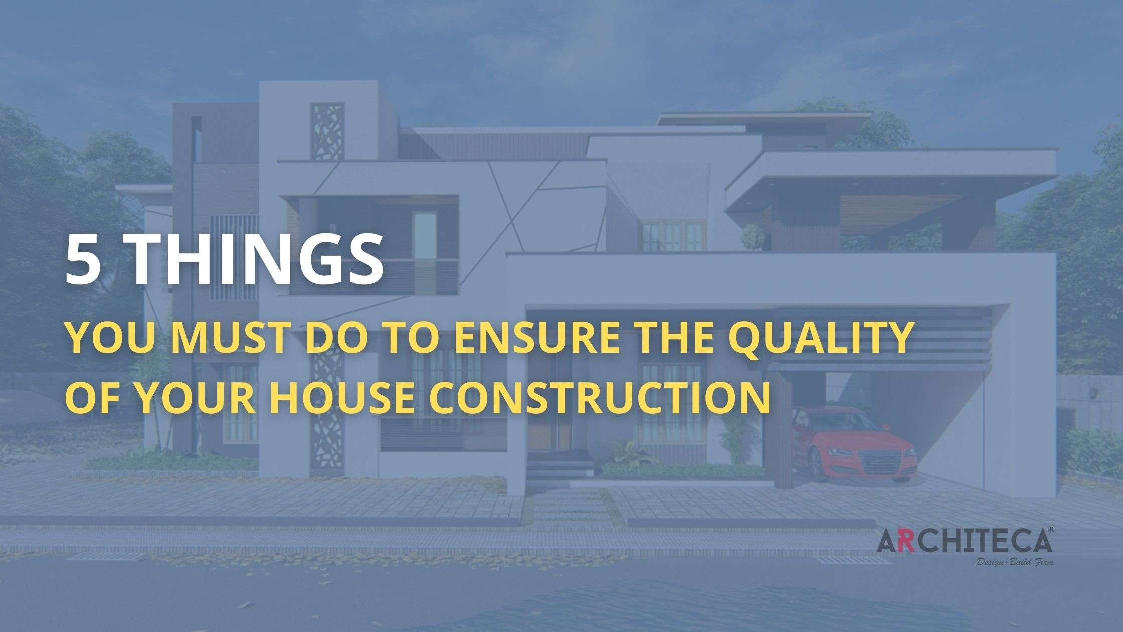 how to ensure a quality home construction